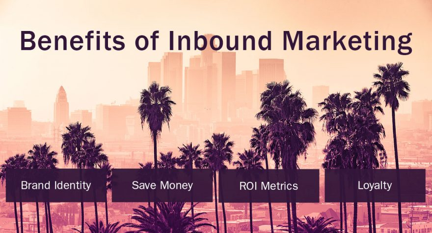 Benefits of Using Inbound Marketing-for-your-Los-Angeles-Business-los-angeles_inbound-marketing-benefits-880x474