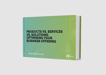 Products, Services, Solutions - Optimising your Business Offering
